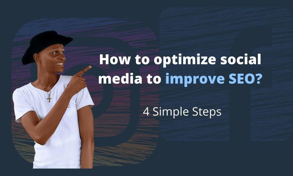 How to optimize social media to improve SEO 1