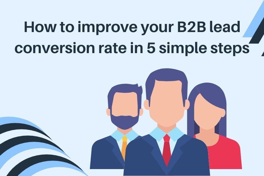 Improve B2B lead conversion rate