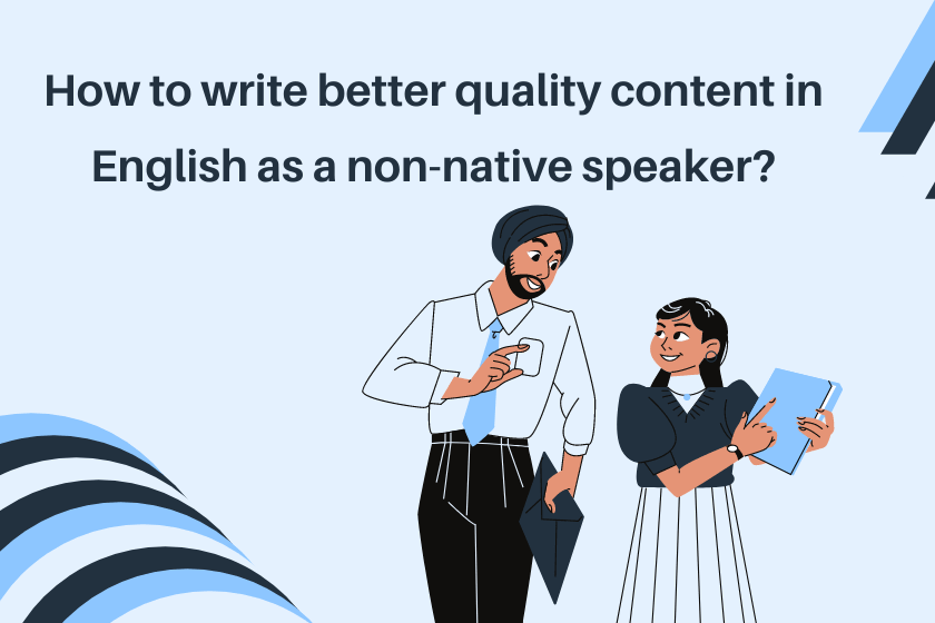 how to write better content as a non native english speaker