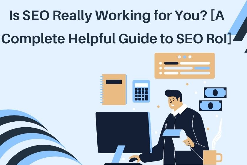 SEO RoI: Is SEO Really Working for You?