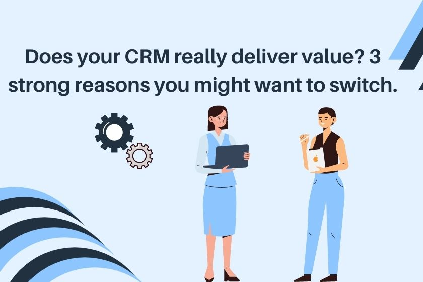 Reasons to switch CRM