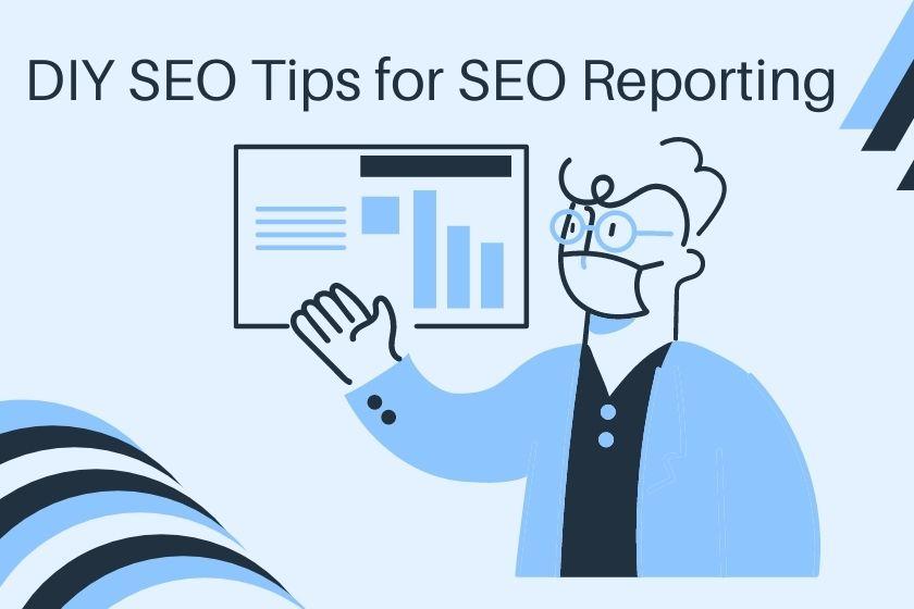 DIY SEO Tips for SEO Reporting